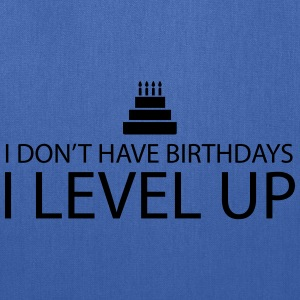 I don't have birthdays. I Level Up T-Shirts - Tote Bag
