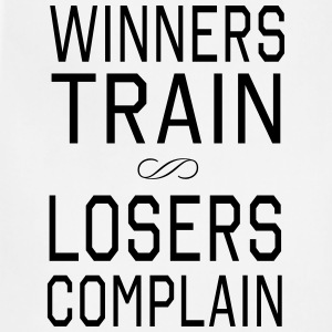 Winners Train. Losers Complain T-Shirts - Adjustable Apron