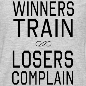 Winners Train. Losers Complain T-Shirts - Men's Premium Long Sleeve T-Shirt