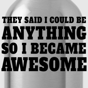 So I became Awesome T-Shirts - Water Bottle