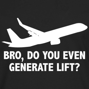 Bro, Do You Even Generate Lift? - Men's Premium Long Sleeve T-Shirt