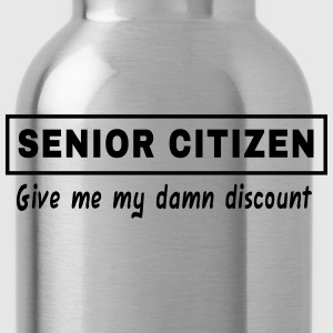 Senior Citizen. Give Me My Damn Discount T-Shirts - Water Bottle