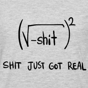 Shit Just Got Real Math Equation - Men's Premium Long Sleeve T-Shirt