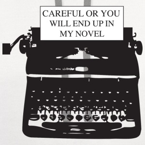 Careful or you will end up in my novel T-Shirts - Contrast Hoodie