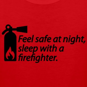 Feel safe at night, sleep with a fire fighter T-Shirts - Men's Premium Tank
