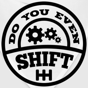 Do You Even Shift? - Bandana