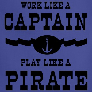 Work like a captain play like a pirate T-Shirts - Adjustable Apron