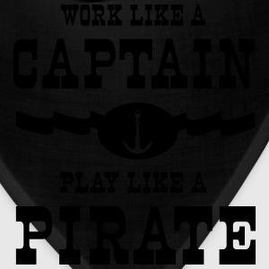 Work like a captain play like a pirate T-Shirts - Bandana