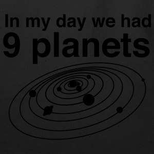 In my day we had 9 planets T-Shirts - Eco-Friendly Cotton Tote