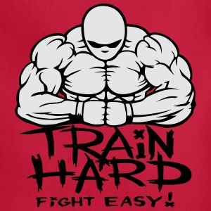 Train hard fight easy. T-Shirts - Adjustable Apron