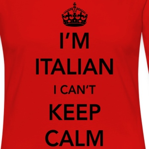 I'm Italian. I can't keep calm Women's T-Shirts - Women's Premium Long Sleeve T-Shirt