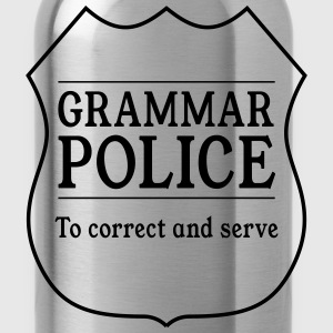 Grammar Police. To Correct and Serve T-Shirts - Water Bottle