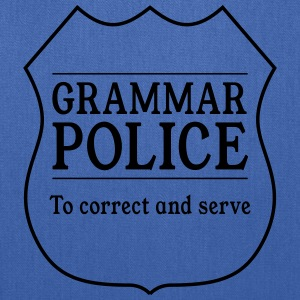 Grammar Police. To Correct and Serve T-Shirts - Tote Bag