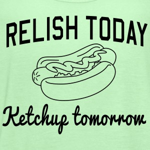 Relish Today. Ketchup Tomorrow T-Shirts - Women's Flowy Tank Top by Bella