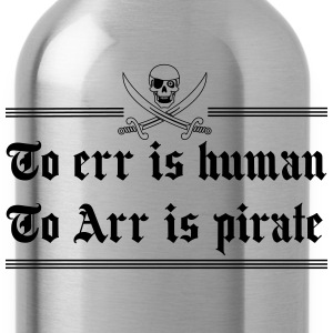 To err is human. To Arr is Pirate T-Shirts - Water Bottle