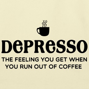 Depresso. Feel you get when you run out of coffee T-Shirts - Eco-Friendly Cotton Tote