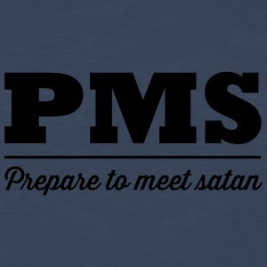 PMS Prepare to meet satan Women's T-Shirts - Men's Premium Long Sleeve T-Shirt