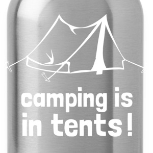 camping is in tents - Water Bottle