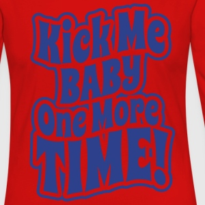 Kick me baby one more time Women's T-Shirts - Women's Premium Long Sleeve T-Shirt
