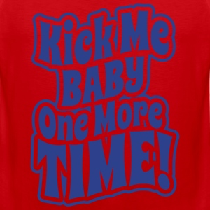 Kick me baby one more time Women's T-Shirts - Men's Premium Tank