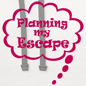 Planning my escape Women's T-Shirts - Contrast Hoodie