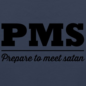 PMS Prepare to meet satan T-Shirts - Men's Premium Tank