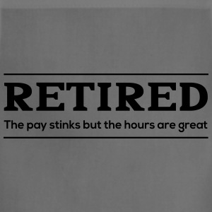 Retired. Pay stinks but hours are great T-Shirts - Adjustable Apron