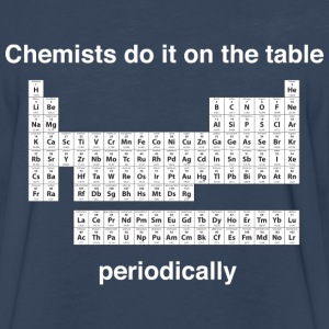 Chemists do it on the table periodically T-Shirts - Men's Premium Long Sleeve T-Shirt
