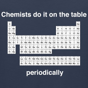 Chemists do it on the table periodically T-Shirts - Men's Premium Tank