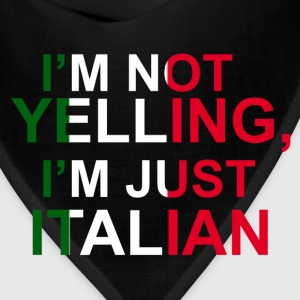 I'm not Yelling,I'm just Italian - Bandana