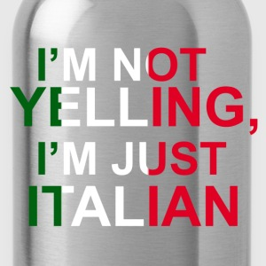 I'm not Yelling,I'm just Italian - Water Bottle