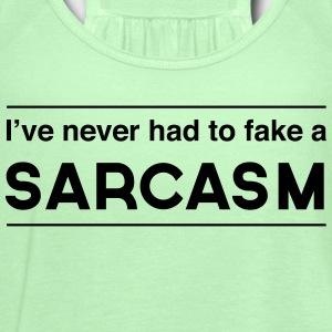 I've never had to fake a sarcasm T-Shirts - Women's Flowy Tank Top by Bella