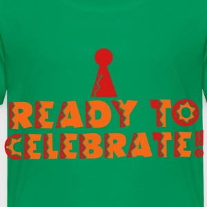 READY to celebrate with symbol of party hat Kids' Shirts - Toddler Premium T-Shirt