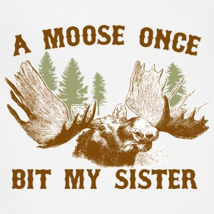 A moose once bit my sister Women's T-Shirts - Adjustable Apron