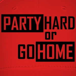 party hard or go home T-Shirts - Baseball Cap