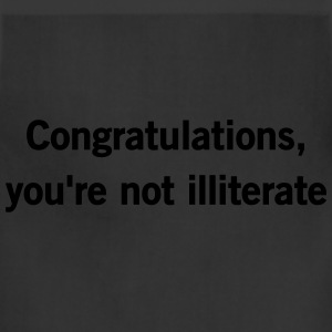 Congratulations, you're not illiterate T-Shirts - Adjustable Apron