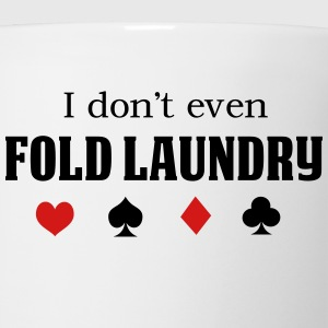 I don't even fold laundry Women's T-Shirts - Coffee/Tea Mug