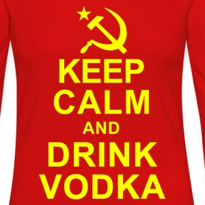 Keep Calm and Drink Vodka T-Shirts - Women's Premium Long Sleeve T-Shirt