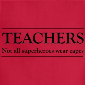 Teachers. Not all superheros wear capes Women's T-Shirts - Adjustable Apron