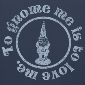 To Gnome me is to love me T-Shirts - Men's Premium Tank