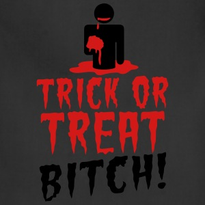 TRICK OR TREAT BITCH! with zombie NSFW T-Shirts - Adjustable Apron