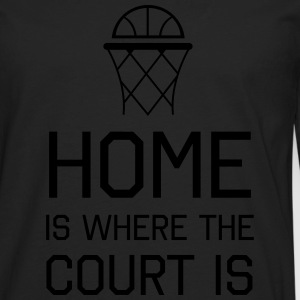 Basketball. Home is where the court is T-Shirts - Men's Premium Long Sleeve T-Shirt