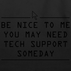 Be nice you may need tech support some day Women's T-Shirts - Eco-Friendly Cotton Tote