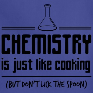 Chemistry is like cooking but don't lick the spoon T-Shirts - Adjustable Apron