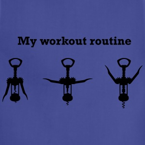 Wine Opener. My Workout Routine Women's T-Shirts - Adjustable Apron