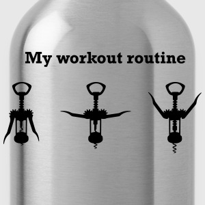 Wine Opener. My Workout Routine T-Shirts - Water Bottle