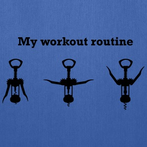 Wine Opener. My Workout Routine T-Shirts - Tote Bag