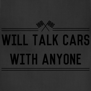 Will talk cars with anyone T-Shirts - Adjustable Apron