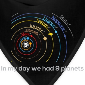 Back in my day we had 9 planets - Bandana