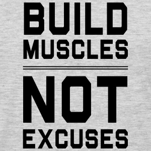 Build muscles not excuses Women's T-Shirts - Men's Premium Long Sleeve T-Shirt